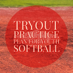 Softball Tryout Practice Plan